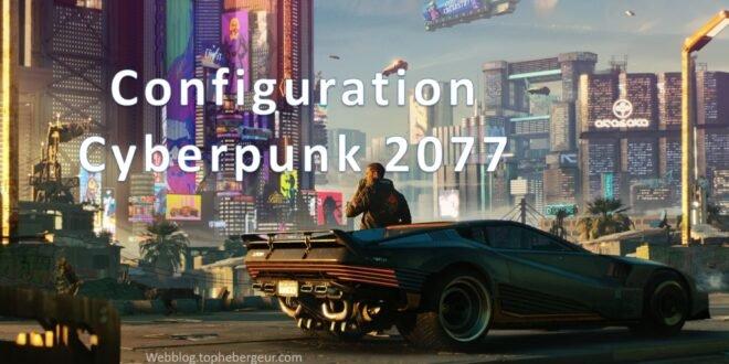 Configuration CyberPunk 2077