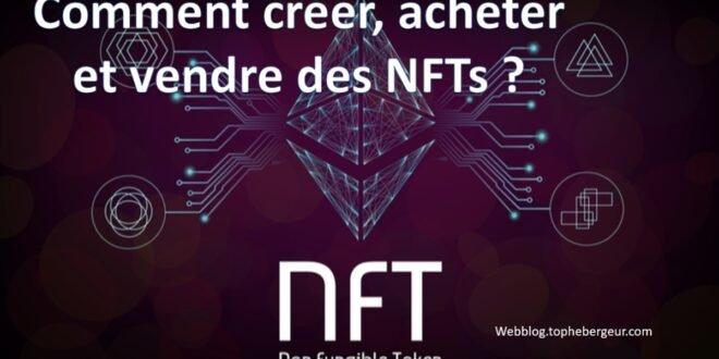 Comment créer, vendre et acheter des NFT